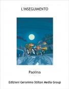 Paolina - L'INSEGUIMENTO