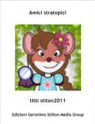 titti stiton2011 - Amici stratopici