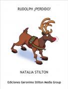 NATALIA STILTON - RUDOLPH ¿PERDIDO?