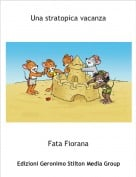 Fata Fiorana - Una stratopica vacanza