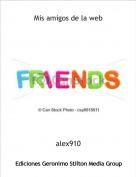 alex910 - Mis amigos de la web