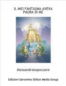 Alessandratopocuore - IL MIO FANTASMA AVEVA PAURA DI ME