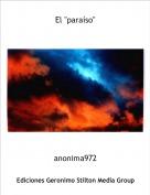 """anonima972 - El """"paraíso"""""""