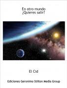El Cid - En otro mundo ¿Quieres salir?