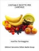 martha formaggina - COSTUMI E RICETTE PER CANEVALE