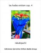 rakukipuchi - las hadas existen cap. 4