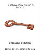 GIANMARCO GERONIMO - LA STRADA DELLA CHIAVE DI BRONZO