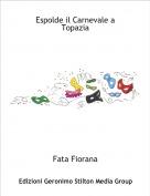 Fata Fiorana - Espolde il Carnevale a Topazia
