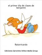 Ratorricardo - el primer dia de clases de benjamin