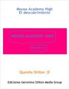 Quesita Stilton ;D - Mouse Academy HighEl descubrimiento