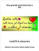 Lola07K & allesandra - Una grande amicizia:Lola e Ale
