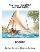 ISOMAUSE - Tea Sister: il MISTEROdel FIUME ROSSO