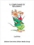 Luchino - IL COMPLEANNO DI BENJAMIN!!