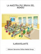 ILARIAVOLANTE - LA MAESTRA PIU' BRAVA DEL MONDO