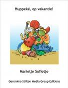 Marietje Sofietje - Huppeké, op vakantie!