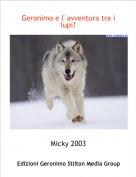 Micky 2003 - Geronimo e l' avventura tra i lupi!
