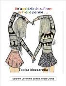 Topisa Mozzarella - Un'amicizia in cui non servono parole ...