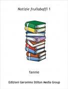 fannie - Notizie frullabaffi 1
