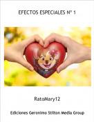 RatoMary12 - EFECTOS ESPECIALES Nº 1