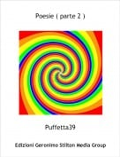 Puffetta39 - Poesie ( parte 2 )