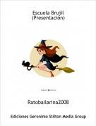 Ratobailarina2008 - Escuela Brujil(Presentación)