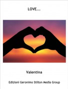 Valentina - LOVE...