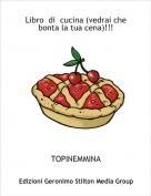 TOPINEMMINA - Libro  di  cucina (vedrai che bonta la tua cena)!!!