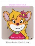 Ratolina Ratisa - Efectos ratónicos 4(Para el concurso de Rlista)