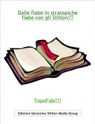 TopoFabi!!! - Dalle fiabe in stratopiche fiabe con gli Stilton!!!