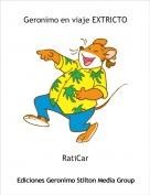 RatiCar - Geronimo en viaje EXTRICTO