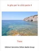 Tiana - In gito per le città parte 4