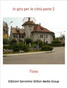 Tiana - In giro per le città parte 2