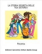Pecetta - LA STORIA SEGRETA DELLE TEA SISTERS!!