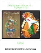 kieline - I Preistotopi insieme ai... Topinghi!! (2)
