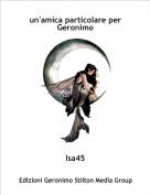 Isa45 - un'amica particolare per Geronimo