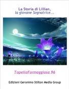 TopellaFormaggiosa 96 - La Storia di Lillian,la giovane Sognatrice...