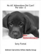 Sony Fontal - No All' Abbandono Dei Cani!Per bibi <3