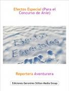 Reportera Aventurera - Efectos Especial (Para el Concurso de Anie)