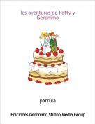 parrula - las aventuras de Patty y Geronimo