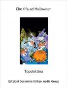 Topolettina - Che fifa ad Halloween