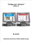 B.mimli - °Amigas por siempre°Libro 2