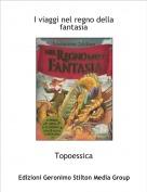 Topoessica - I viaggi nel regno della fantasia
