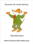 Toperalda Dance - Geronimo nel mondo dell'arte