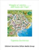 Topetta Scrittrice - Viaggio al centro.......dell'Isola dei Topi