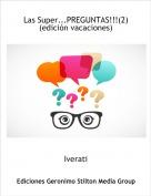 Iverati - Las Super...PREGUNTAS!!!(2)(edición vacaciones)