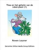 Rowen Leysner - Thea en het geheim van de robot-plant (1)