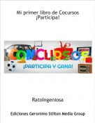 RatoIngeniosa - Mi primer libro de Cocursos¡Participa!