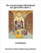 muisklauw - De muizenissige bibliotheek van geronimo deel 2.