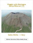 Gatta Sibilla --> Ilary - Viaggio sulla Montagna Senza Ritorno! [1]