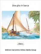.:Alex:. - Una gita in barca